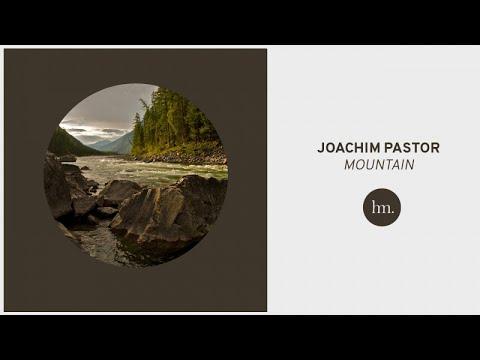 Joachim Pastor - Mountain (видео)