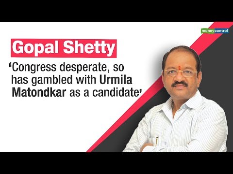 Congress has fielded Urmila Matondkar out of desperation Gopal Shetty