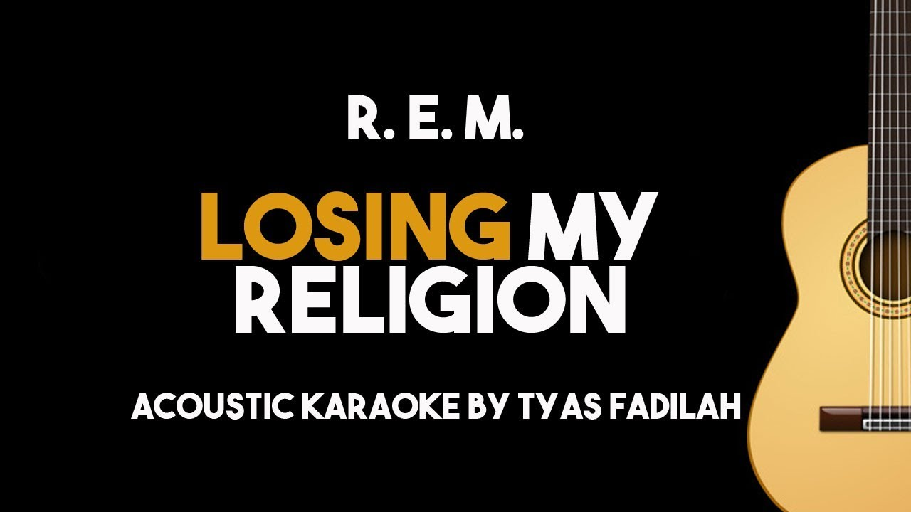 R. E. M. – Losing My Religion (Acoustic Guitar Karaoke Backing Track With Lyrics)