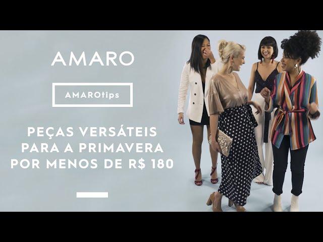 PEÇAS VERSÁTEIS PARA A PRIMAVERA POR MENOS DE R$180 | #AMAROteam - Amaro