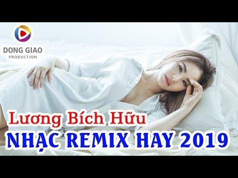 Nonstop - Dance Mix Lương Bích Hữu