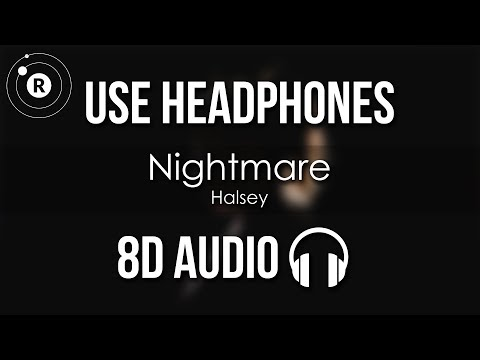 Halsey - Nightmare (8D AUDIO)
