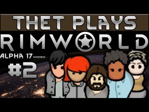Thet Plays Rimworld Part 2: Dressers and End Tables [Alpha 17]