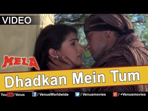 Video Dhadkan Mein Tum (Mela) download in MP3, 3GP, MP4, WEBM, AVI, FLV January 2017