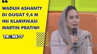 Video P3H - Waduh Ashanty Di Gugat 9,4 M Ini Klarifikasi Martin (16/7/19) Part 1 MP3, 3GP, MP4, WEBM, AVI, FLV Juli 2019