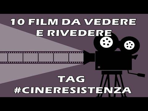 10 FILM DA VEDERE E RIVEDERE - TAG #CINERESISTENZA