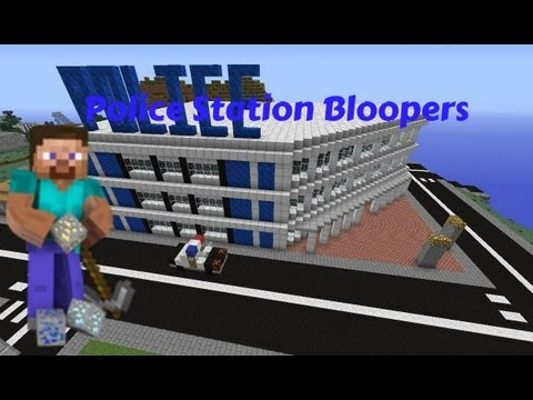 BLOOPERS:Police Station (Joshua's Minecraft)
