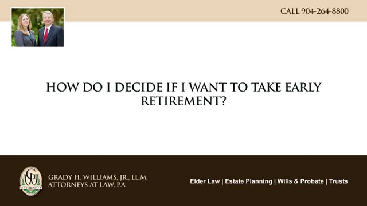 Video - How do I decide if I want to take early retirement?
