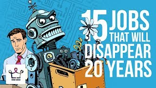 Video 15 Jobs That Will Disappear In The Next 20 Years Due To AI MP3, 3GP, MP4, WEBM, AVI, FLV Oktober 2018