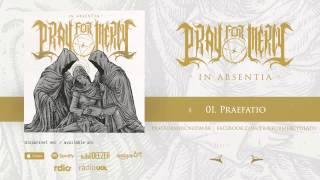 Pray For Mercy - Praefatio (In Absentia - 2014)