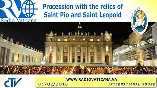 Procession with the relics of St. Pio and St. Leopold Mandic - 2016.02.05