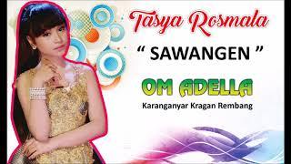 SAWANGEN - Tasya Rosmala Om Adella Live Karanganyar Kragan Rembang