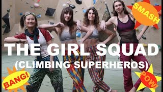GAL SQUAD: Climbing SUPER HEROS pt1 by Bouldering DabRats