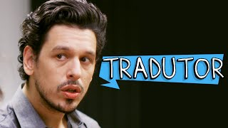 Porta Dos Fundos - Tradutor