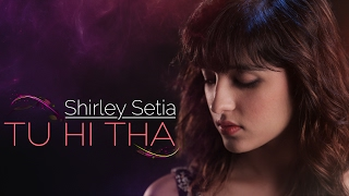 Nonton Tu Hi Tha   Shirley Setia   Official Female Version   U Me Aur Ghar   Simran Mundi   Omkar Kapoor Film Subtitle Indonesia Streaming Movie Download