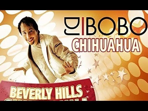 DJ BoBo – BEVERLY HILLS CHIHUAHUA
