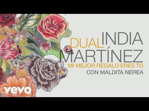 Tekst piosenki India Martínez - Mi Mejor Regalo Eres Tú (con Maldita Nerea) po polsku