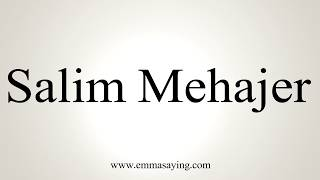 Learn how to say Salim Mehajer with EmmaSaying free pronunciation tutorials.http://www.emmasaying.com