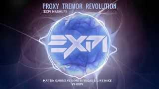 Martin Garrix Vs Dimitri Vegas&Like Mike - Proxy Tremor Revolution (EXPI Mashup)