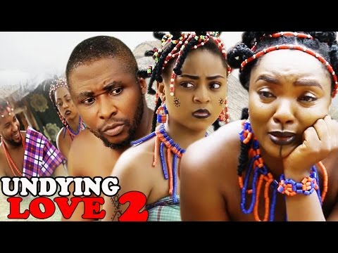 Undying love Season 2 -  Best Of Chioma Chukwuka 2017 Latest Nigerian Nollywood movie