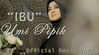 Umi Pipik - Ibu (Official Video) Video