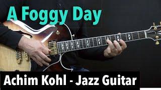 Download Lagu A Foggy Day - Achim Kohl - Jazz Guitar Improvisation with Tabs Mp3