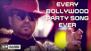 Irfan Khan Every Bollywood Party Song - AIB