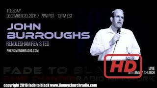 Ep. 576 FADE to BLACK Jimmy Church w/ John Burroughs : Rendlesham Revisited : LIVE