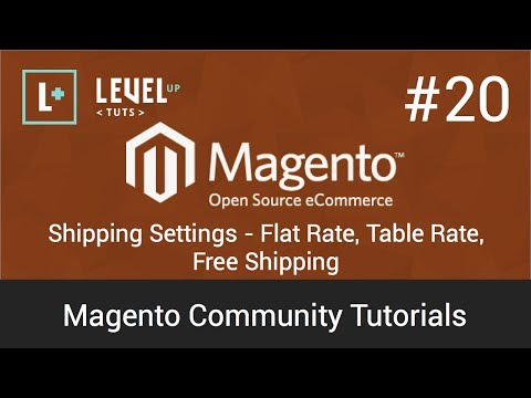 Magento Community Tutorials #20 &#8211; Shipping Settings &#8211; Flat Rate, Table Rate, Free Shipping