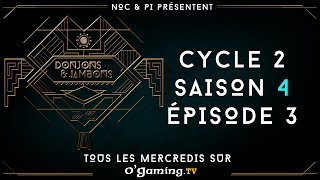 Donjons & Jambons - Cycle 2 - S04E03 - 09/03/16