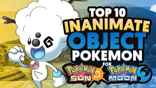 Top 10 Inanimate Object Pokémon for Sun and Moon by HoopsandHipHop