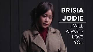 Download Lagu BRISIA JODIE - I WILL ALWAYS LOVE YOU (ORIGINAL BY WHITNEY HOUSTON) Mp3