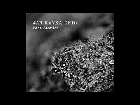 Jan Kavka Trio - Past Stories (Official Audio)