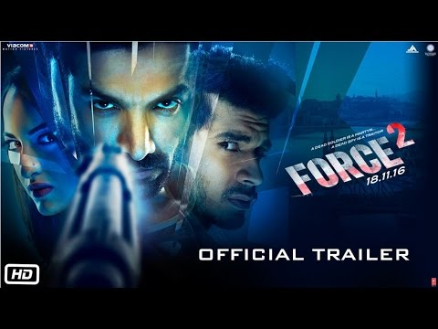 Force 2 |Trailer | John Abraham, Sonakshi Sinha an