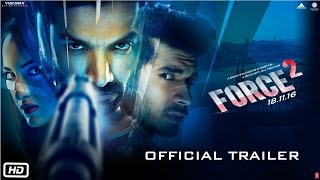 Force 2 Official Trailer John Abraham Sonakshi Sinha