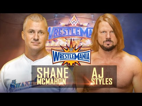 WWE Shane McMahon Vs. AJ Styles   WrestleMania 33 Custom Promo
