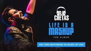 Video DJ Chetas - Main Tera Boyfriend vs Shape Of You   #LifeIsAMashup   Arijit, Neha, Ed Sheeran MP3, 3GP, MP4, WEBM, AVI, FLV April 2018