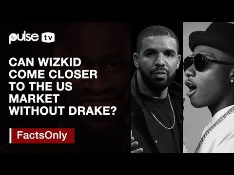 Can wizkid s come closer crack the us without drake for Fun facts about drake