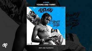 42 Dugg - Not Us ft. Lil Baby & Peewee Longway [Young And Turnt]