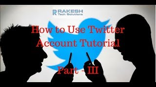How to Use Twitter Account Tutorial - III