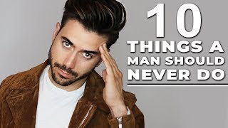 Video 10 Things a Man Should NEVER Do | Stop Doing These! ALEX COSTA MP3, 3GP, MP4, WEBM, AVI, FLV Desember 2018