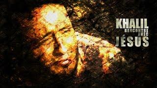 L'histoire de KHALIL. Khalil nous raconte sa rencontre avec Jésus Christ. JÉSUS...