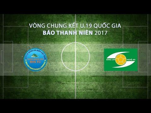 [TRỰC TIẾP] VCK U.19 Quốc gia 2017: Sanatech Khánh Hòa - Sông Lam Nghệ An
