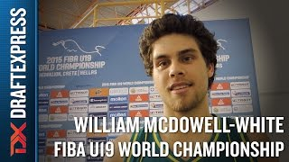 William McDowell-White 2015 FIBA U19 World Championship Interview