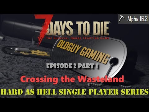 7 Days to Die- Hard as Hell, Insane Difficulty, Zombies Always Run, Season 2- Episode 2 Part 1