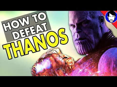 How to DEFEAT Thanos - Avengers Infinity War