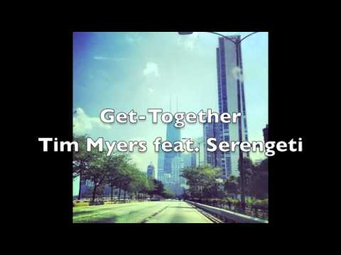 Get Together (Song) by Tim Myers and Serengeti