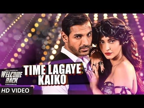 Video Time Lagaya Kaiko VIDEO Song - John Abraham & Anmoll Mallik | Welcome Back | T-Series download in MP3, 3GP, MP4, WEBM, AVI, FLV January 2017