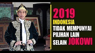 Video PILPRES 2019, Indonesia Tidak Mempunyai Pilihan Lain Selain Jokowi MP3, 3GP, MP4, WEBM, AVI, FLV Desember 2017