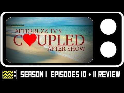 Coupled Season 1 Episodes 10 & 11 Review w/ Brandon Smith & Ashley Reitz | AfterBuzz TV